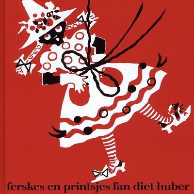 Ferskes- en printsjesboek fan Diet Huber